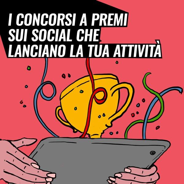 Concorsi a premi sui social che lanciano la tua attività